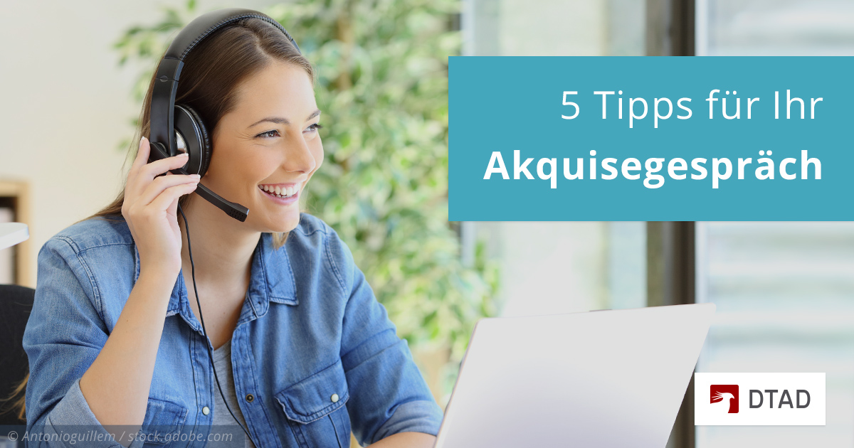 DTAD: 5 Tipps für Ihr nächstes Akquisegespräch
